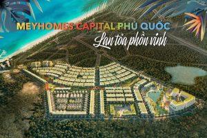 Có nên đầu tư tại dự án Meyhomes Capital Phú Quốc