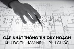 Thông tin quy hoạch khu đô thị Hàm Ninh Phú Quốc 2021