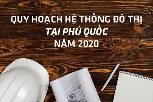 Thông tin quy hoạch hệ thống đô thị tại Phú Quốc 2021