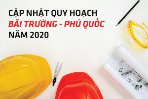 Cập nhật thông tin quy hoạch Bãi Trường – Phú Quốc 2020