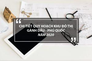 Thông tin chi tiết quy hoạch khu đô thị Gành Dầu Phú Quốc năm 2021